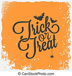 Trick or treat halloween lettering background - Trick or...