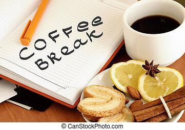 Coffee break. Business lunch