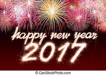 2017 - Happy new year 2017 written with Sparkle firework...