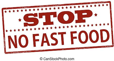 Stop no fast food - Rubber stamp with text stop no fast food...