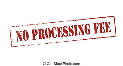 No processing fee - Rubber stamp with text no processing fee...
