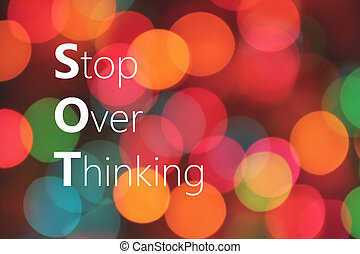 Stop Over Thinking concept - Stop Over Thinking text on...