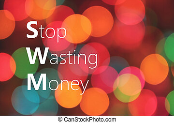Stop Wasting Money concept