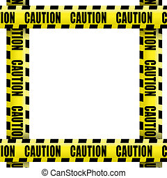 Caution tape frame - Caution tape on white background