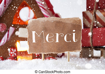 Gingerbread House With Sled, Snowflakes, Merci Means Thank...