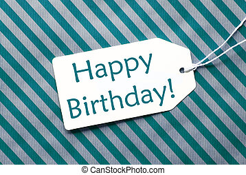 Label On Turquoise Wrapping Paper, Text Happy Birthday