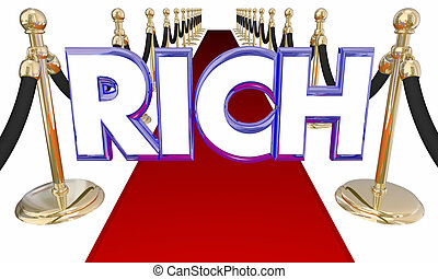 Rich Word Wealthy Money Red Carpet Special Treatment 3d...