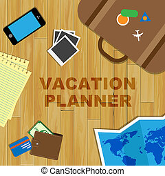 Vacation Planner Showing Going On Holiday Preparations