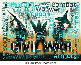 Civil War Indicates Country Uprising And Insurrection -...