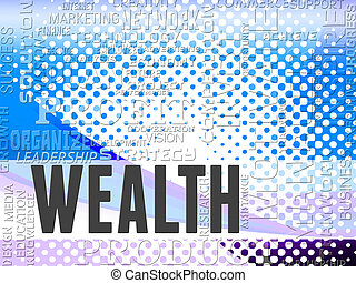 Wealth Words Show Prosper Prosperity And Affluence - Wealth...