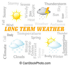 Long Term Weather Shows Meteorological Conditions Forecast -...