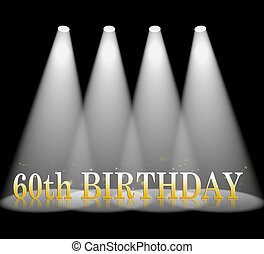 Sixtieth Birthday Shows 60th Party Greetings Celebration -...