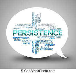 Persistence Bubble Indicates Dont Give Up And Perseverance -...