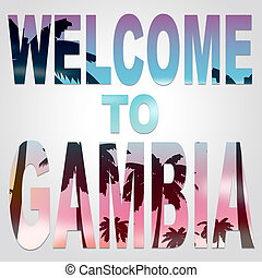Welcome To Gambia Indicates Gambian Invitation And Arrival -...