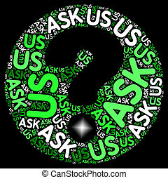 Ask Us Question Means Not Sure And Inquiries - Ask Us Words...