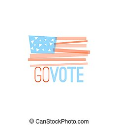 Go vote illustration for election designs, primitive flag...