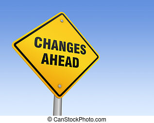 changes ahead road sign 3d concept illustration on sky...
