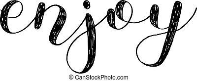 Enjoy. Brush lettering. - Enjoy. Brush hand lettering....