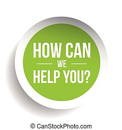 How can we help you? Vector label