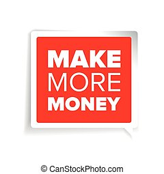 Make more money label