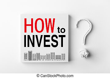 How To Invest on the note with paper question mark aside.