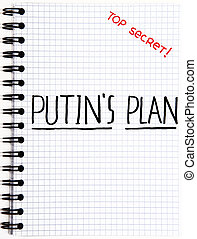 Notepad with a Putin's Plan writing isolated on white...