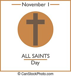 All Saints Day. November 1. Vector illustration for you...