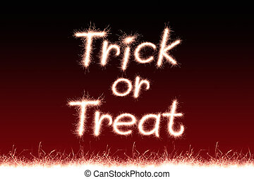 trick or treat - Halloween Message Trick or Treat written...