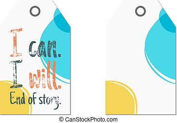 Creative tag with inspiration typography saying, sign. Inspiration label, artwork and motivation vector text - i can i will. Poster template for web, prints on t shirt, tee design illustration.