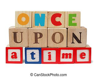 Once upon a time - Sentence once upon a time made from...
