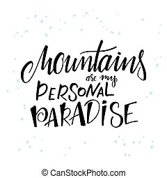 vector illustration of hand lettering winter phrase with snowflakes. Mountains is my personal paradise