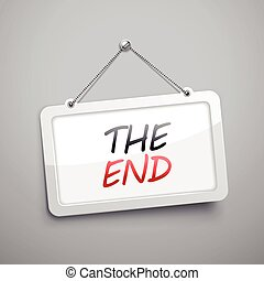 the end hanging sign, 3D illustration isolated on grey wall