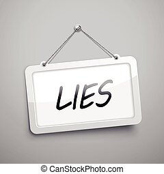 lies hanging sign, 3D illustration isolated on grey wall