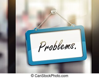 problems hanging sign, 3D illustration isolated on office...