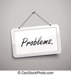 problems hanging sign, 3D illustration isolated on grey wall