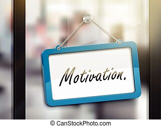 motivation hanging sign, 3D illustration isolated on office...