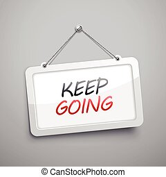 keep going hanging sign