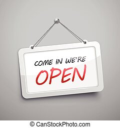come in we are open hanging sign, 3D illustration isolated...
