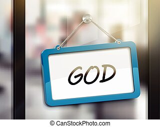GOD hanging sign, 3D illustration isolated on office glass...