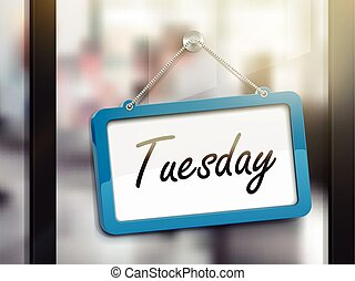 Tuesday hanging sign, 3D illustration isolated on office...