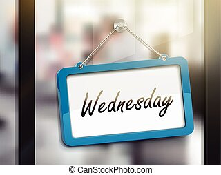Wednesday hanging sign, 3D illustration isolated on office...
