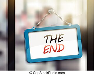 the end hanging sign, 3D illustration isolated on office...