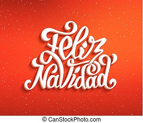 Feliz navidad lettering. Merry Christmas greetings - Feliz...