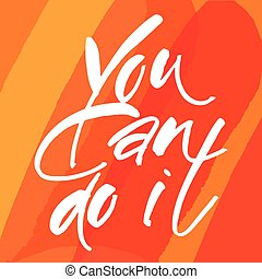 you_can_do_it - YOU CAN DO IT. Motivational slogan. Just...