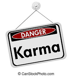 Karma Danger Sign, A white danger hanging sign with text...