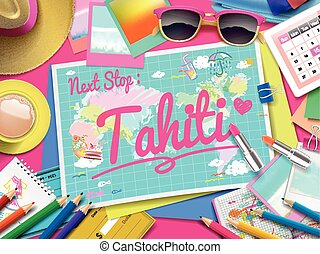 Tahiti on map, top view of colorful travel essentials on...