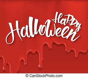 vector halloween poster with hand lettering greetings label - happy halloween - on red bloody drips