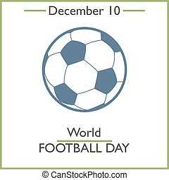 World Football Day. December 10