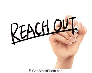 Reach out written by hand, 3D illustration realistic hand...