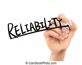 Reliability written by hand, 3D illustration realistic hand...